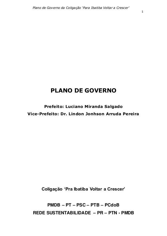 1 Plano de Governo da Coligação 'Para Ibatiba Voltar a Crescer' PLANO DE GOVERNO Prefeito: Luciano Miranda Salgado Vice-Pr...