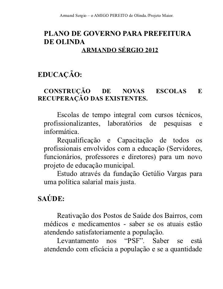 Armand Sergio – o AMIGO PEREITO de Olinda./Projeto Maior. PLANO DE GOVERNO PARA PREFEITURA DE OLINDA                ARMAND...