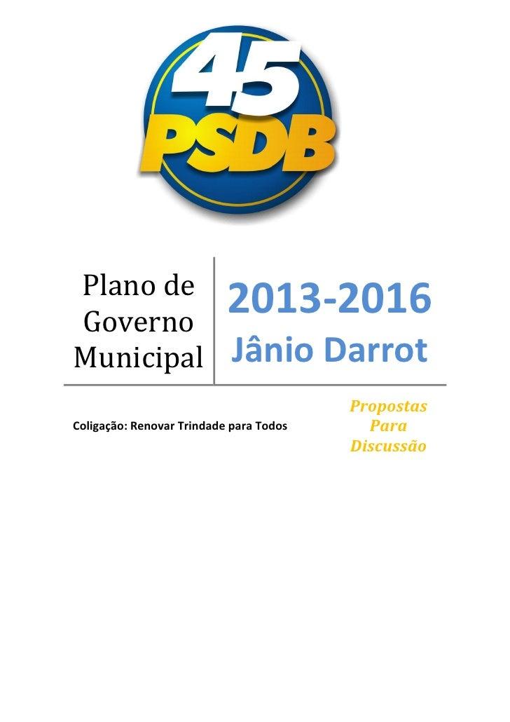 Plano deGoverno                           2013-2016Municipal                   Jânio Darrot                               ...