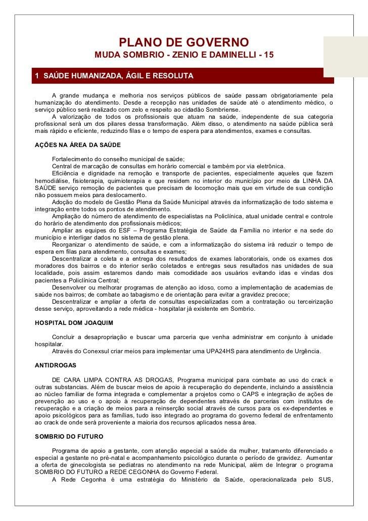 PLANO DE GOVERNO                     MUDA SOMBRIO - ZENIO E DAMINELLI - 151 SAÚDE HUMANIZADA, ÁGIL E RESOLUTA       A gran...