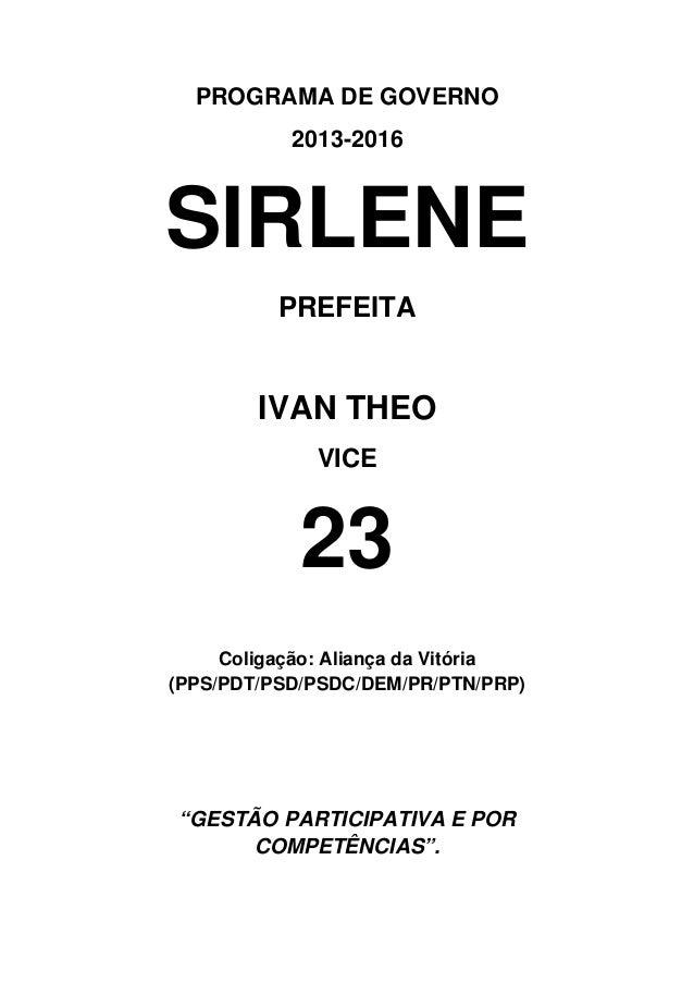 PROGRAMA DE GOVERNO           2013-2016SIRLENE          PREFEITA        IVAN THEO              VICE            23     Coli...