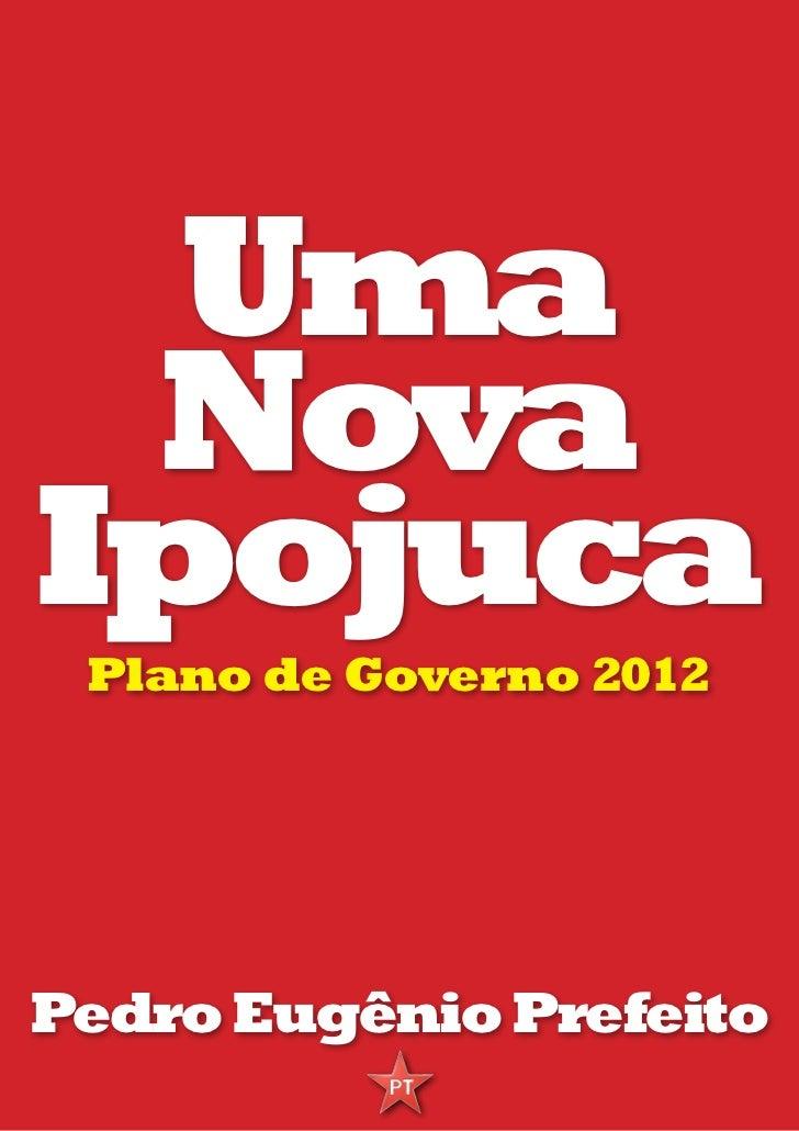 Uma NovaIpojuca Plano de Governo 2012Pedro Eugênio Prefeito
