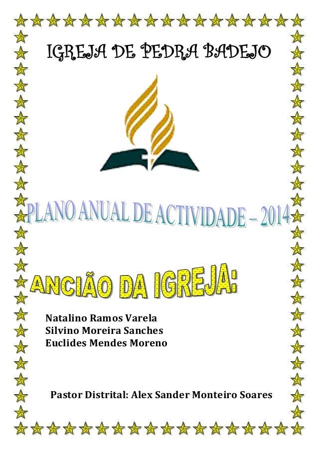 IGREJA DE PEDRA BADEJO  Natalino Ramos Varela Silvino Moreira Sanches Euclides Mendes Moreno  Pastor Distrital: Alex Sande...