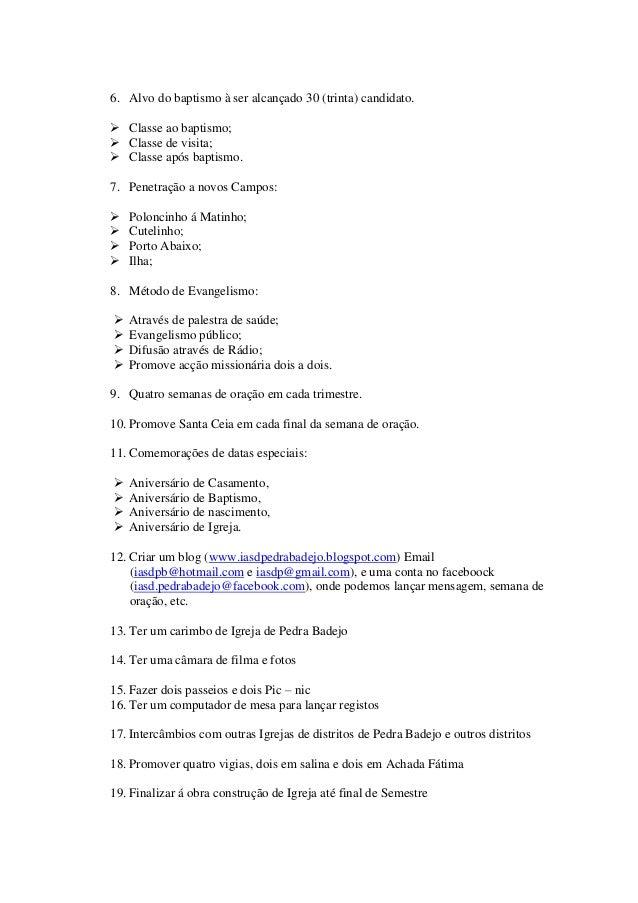 6. Alvo do baptismo à ser alcançado 30 (trinta) candidato.  Classe ao baptismo;  Classe de visita;  Classe após baptism...