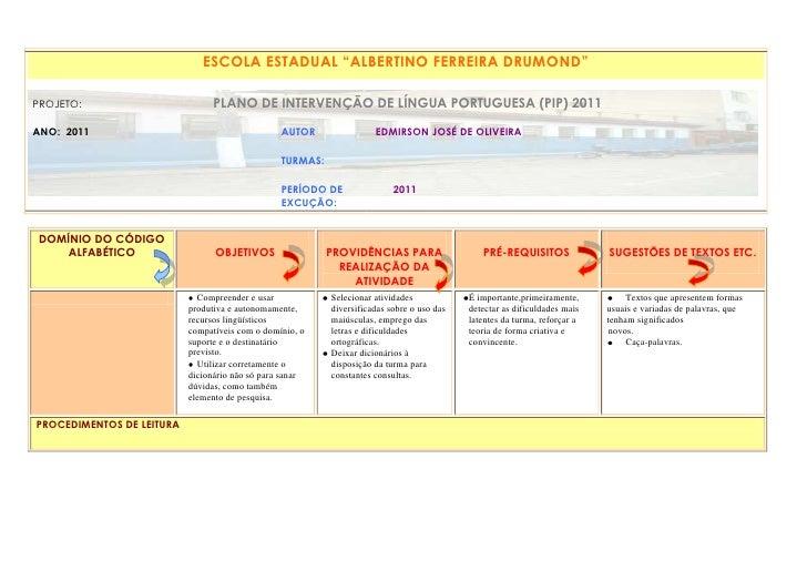 "ESCOLA ESTADUAL ""ALBERTINO FERREIRA DRUMOND""-68580121920 PROJETO:                                             PLANO DE INT..."