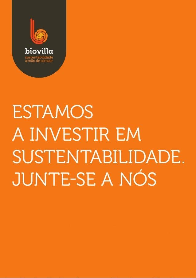 Estamosa investir emsustentabilidade.Junte-se a nós