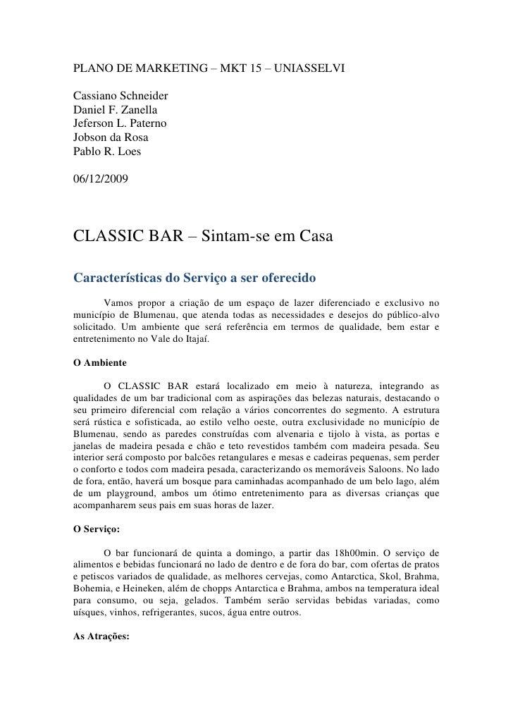PLANO DE MARKETING – MKT 15 – UNIASSELVI<br />Cassiano Schneider<br />Daniel F. Zanella<br />Jeferson L. Paterno<br />Jobs...
