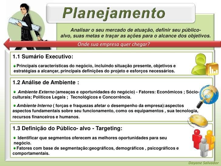 Planejamento<br />Analisar o seu mercado de atuação, definir seu público-alvo, suas metas e traçar as ações para o alcance...