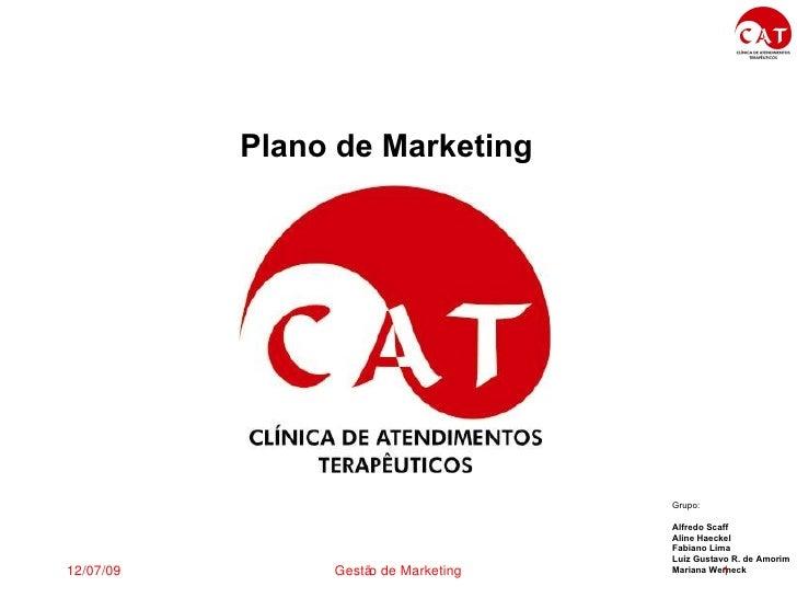 <ul><li>Plano de Marketing </li></ul>Grupo: Alfredo Scaff Aline Haeckel Fabiano Lima  Luiz Gustavo R. de Amorim Mariana W...