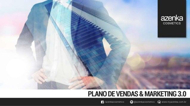azenka  Q    ,  COSMETICS               fig I  1  PLANO DE VEN  I3              ».   | (ETING 3.0  G  DAS  &  I i  MAR