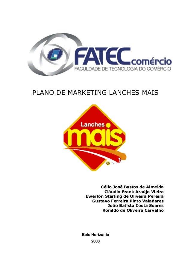 PLANO DE MARKETING LANCHES MAIS  Célio José Bastos de Almeida  Cláudio Frank Araújo Vieira  Ewerton Starling de Oliveira P...