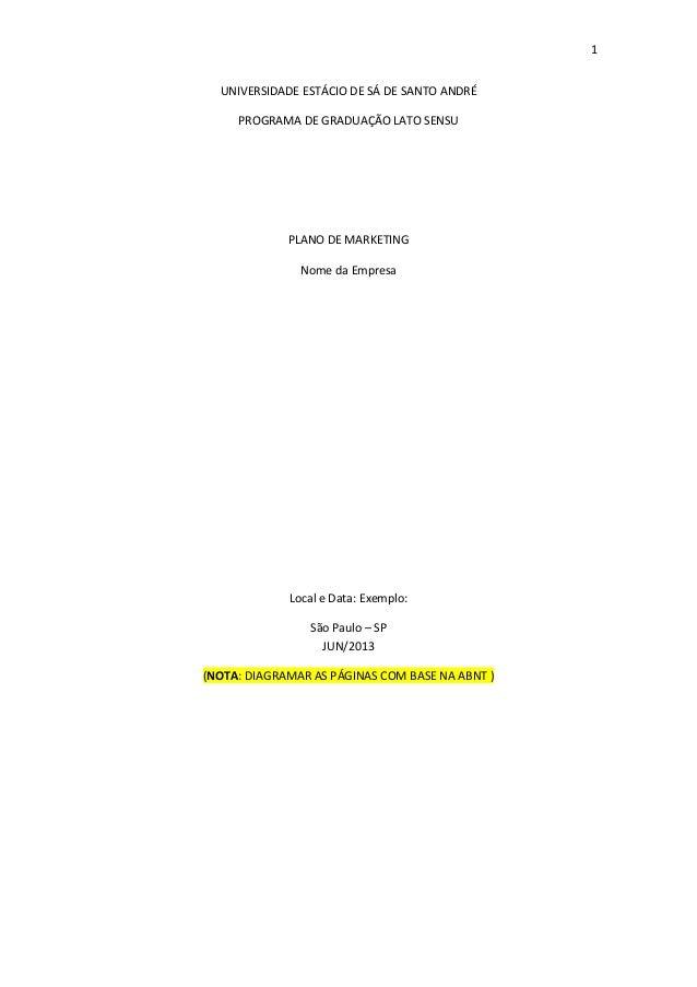 1UNIVERSIDADE ESTÁCIO DE SÁ DE SANTO ANDRÉPROGRAMA DE GRADUAÇÃO LATO SENSUPLANO DE MARKETINGNome da EmpresaLocal e Data: E...