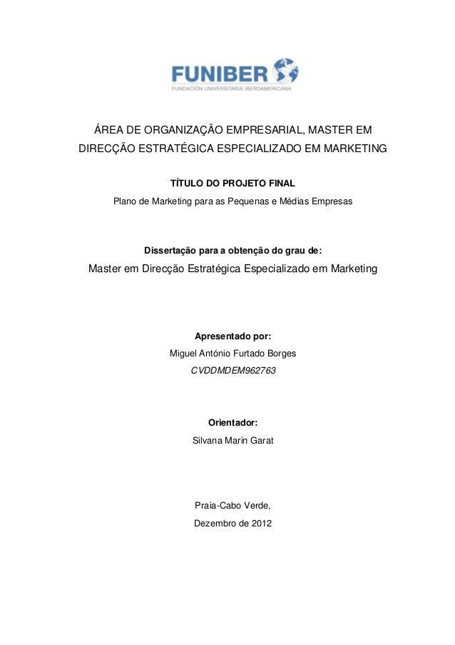 ÁREA DE ORGANIZAÇÃO EMPRESARIAL, MASTER EM DIRECÇÃO ESTRATÉGICA ESPECIALIZADO EM MARKETING TÍTULO DO PROJETO FINAL Plano d...