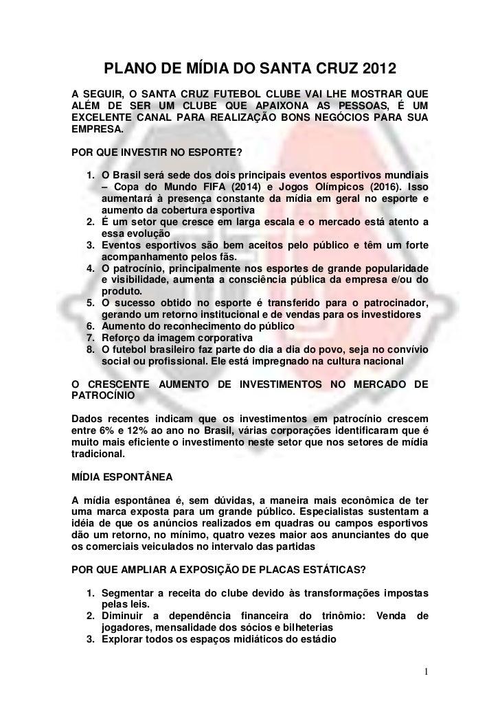 PLANO DE MÍDIA DO SANTA CRUZ 2012A SEGUIR, O SANTA CRUZ FUTEBOL CLUBE VAI LHE MOSTRAR QUEALÉM DE SER UM CLUBE QUE APAIXONA...