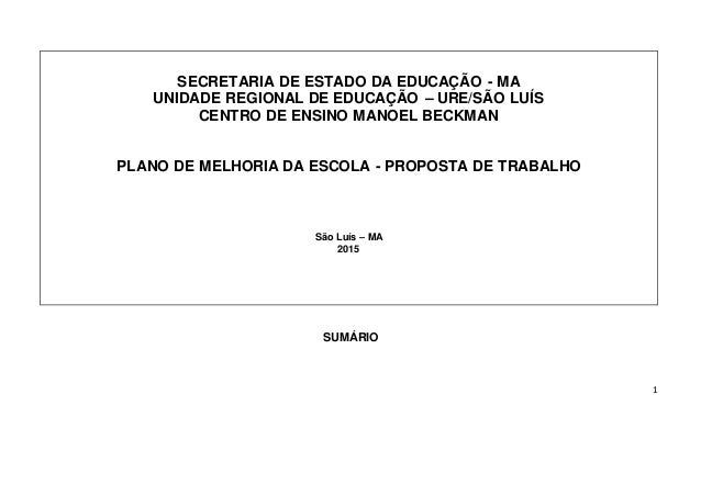 1 SECRETARIA DE ESTADO DA EDUCAÇÃO - MA UNIDADE REGIONAL DE EDUCAÇÃO – URE/SÃO LUÍS CENTRO DE ENSINO MANOEL BECKMAN PLANO ...