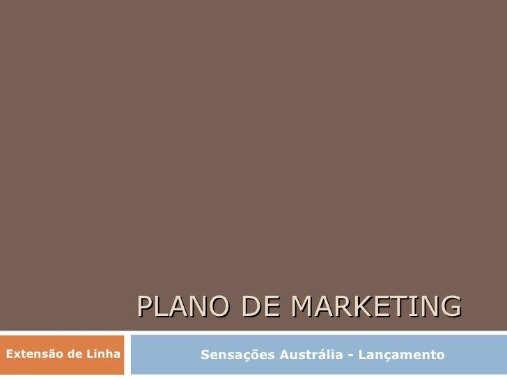 PLANO DE MARKETING Sensações Austrália - Lançamento Extensão de Linha