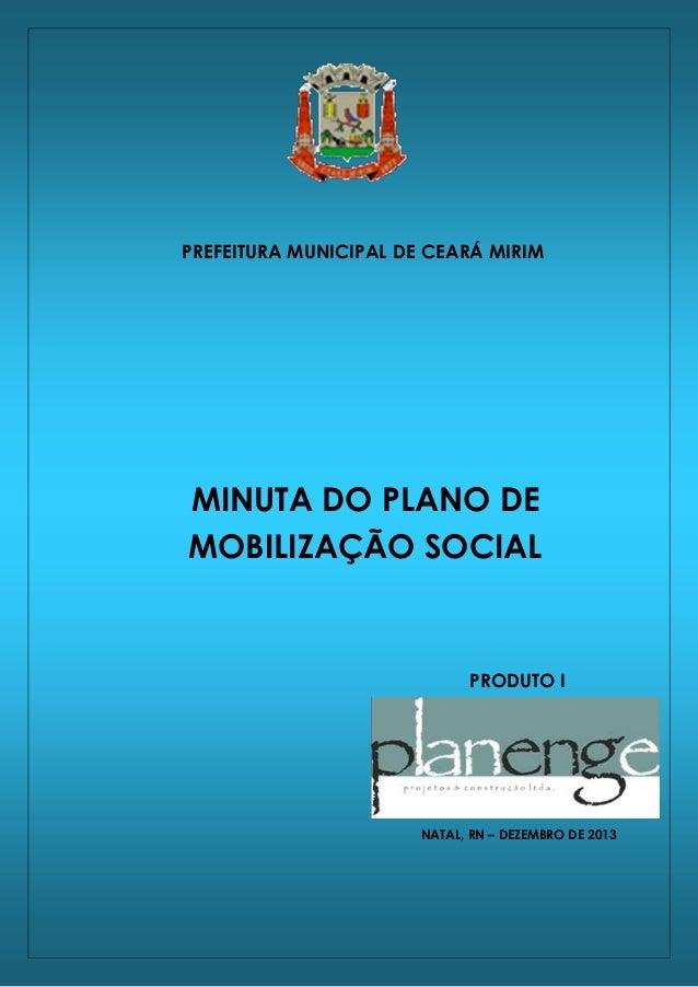 Plano de Saneamento Básico do Município de Ceará Mirim/RN  PREFEITURA MUNICIPAL DE CEARÁ MIRIM  MINUTA DO PLANO DE MOBILIZ...