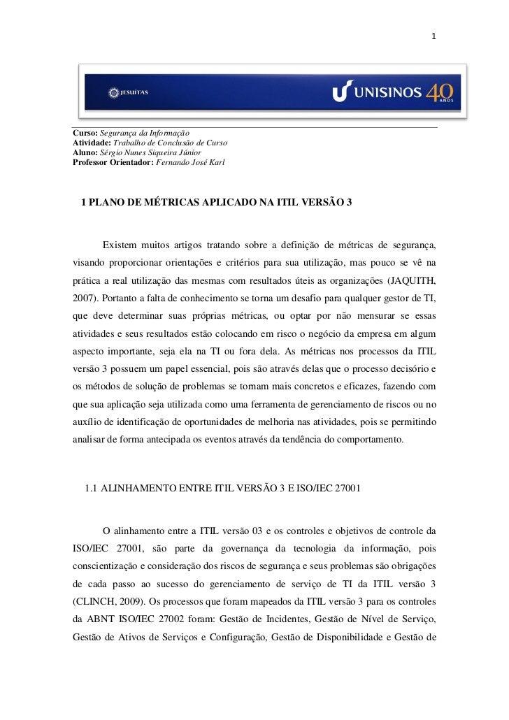 1Curso: Segurança da InformaçãoAtividade: Trabalho de Conclusão de CursoAluno: Sérgio Nunes Siqueira JúniorProfessor Orien...
