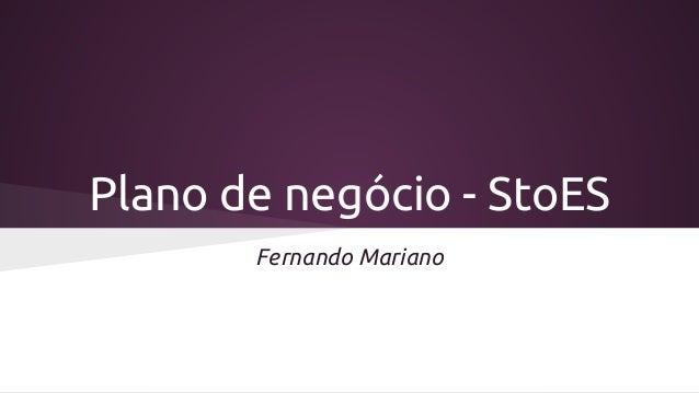 Plano de negócio - StoES  Fernando Mariano