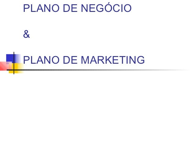 PLANO DE NEGÓCIO&PLANO DE MARKETING