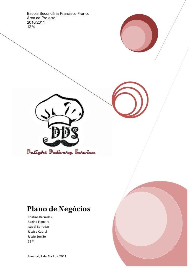 Escola Secundária Francisco FrancoÁrea de Projecto2010/201112º4Plano de NegóciosCristina Barradas,Regina FigueiraIsabel Ba...