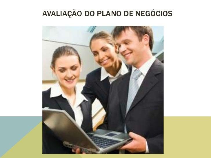 AVALIAÇÃO DO PLANO DE NEGÓCIOS