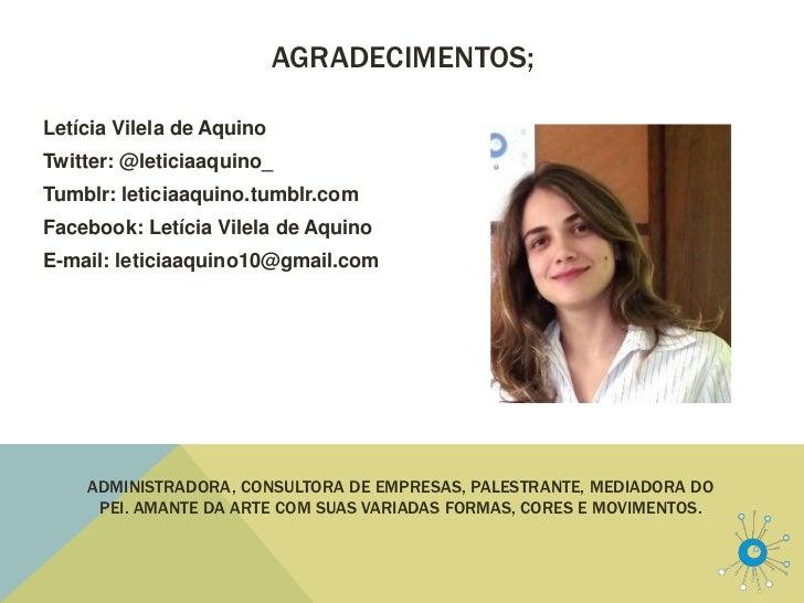 AGRADECIMENTOS;Letícia Vilela de AquinoTwitter: @leticiaaquino_Tumblr: leticiaaquino.tumblr.comFacebook: Letícia Vilela de...