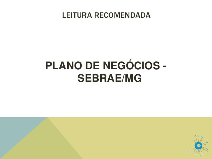LEITURA RECOMENDADAPLANO DE NEGÓCIOS -    SEBRAE/MG