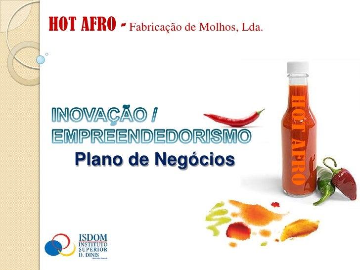 HOT AFRO - Fabricação de Molhos, Lda.    Plano de Negócios