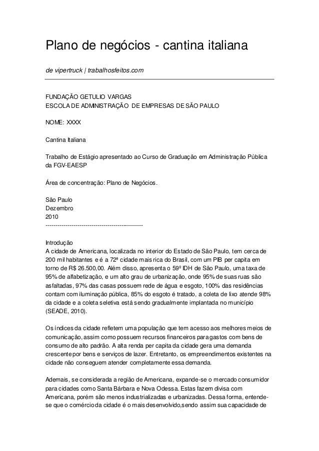 Plano de negócios - cantina italiana de vipertruck | trabalhosfeitos.com FUNDAÇÃO GETULIO VARGAS ESCOLA DE ADMINISTRAÇÃO D...