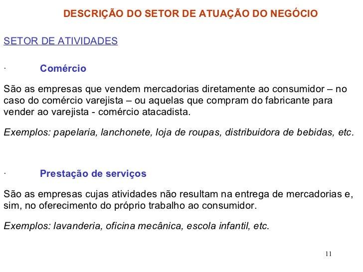 SETOR DE ATIVIDADES · Comércio São as empresas que vendem mercadorias diretamente ao consumidor – no caso do comércio vare...