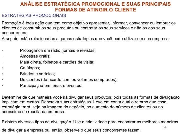 ANÁLISE ESTRATÉGICA PROMOCIONAL E SUAS PRINCIPAIS FORMAS DE ATINGIR O CLIENTE ESTRATÉGIAS PROMOCIONAIS Promoção é toda açã...
