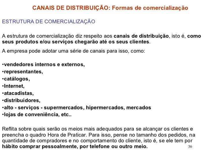 <ul><li>ESTRUTURA DE COMERCIALIZAÇÃO </li></ul><ul><li>A estrutura de comercialização diz respeito aos  canais de distribu...