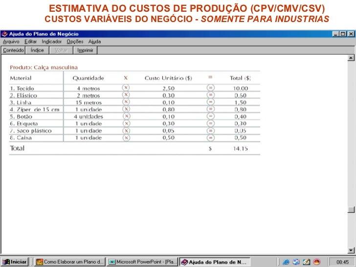 ESTIMATIVA DO CUSTOS DE PRODUÇÃO (CPV/CMV/CSV) CUSTOS VARIÁVEIS DO NEGÓCIO -  SOMENTE PARA INDUSTRIAS