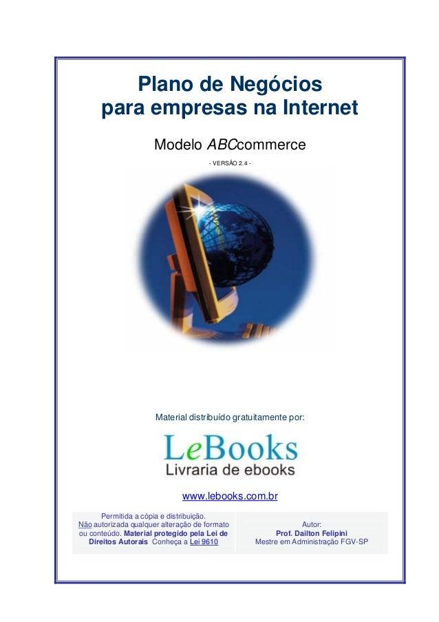 Plano de Negócios para empresas na Internet Modelo ABCcommerce - VERSÃO 2.4 -  Material distribuído gratuitamente por:  ww...