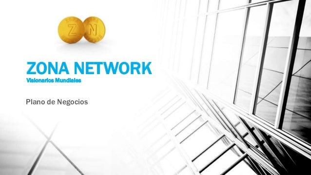 ZONA NETWORKVisionarios Mundiales Plano de Negocios
