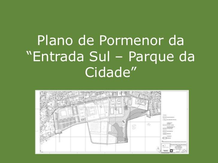 """Plano de Pormenor da """"Entrada Sul – Parque da Cidade""""<br />"""
