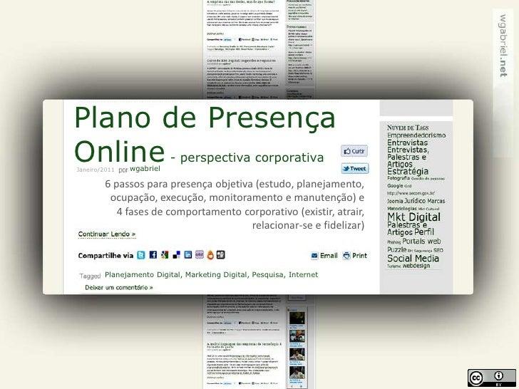 Plano de PresençaOnline - perspectivacorporativa<br />wgabriel<br />Janeiro/2011<br />6 passos para presença objetiva (est...
