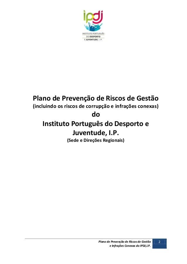 Plano de Prevenção de Riscos de Gestão (incluindo os riscos de corrupção e infrações conexas)  do Instituto Português do D...