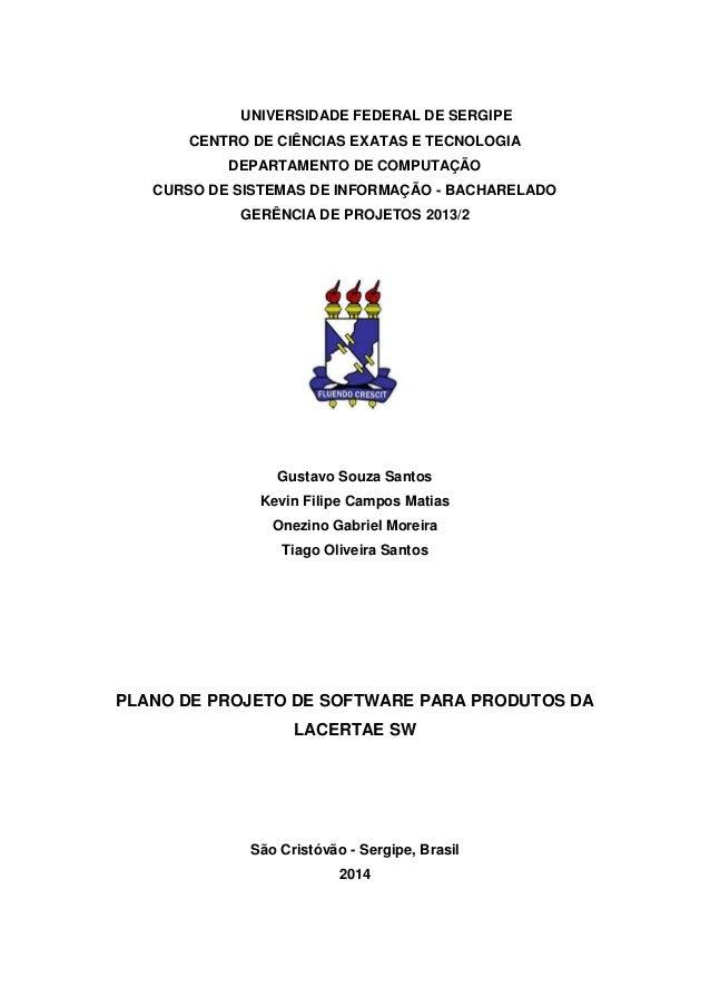 UNIVERSIDADE FEDERAL DE SERGIPE CENTRO DE CIÊNCIAS EXATAS E TECNOLOGIA DEPARTAMENTO DE COMPUTAÇÃO CURSO DE SISTEMAS DE INF...