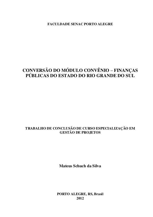 FACULDADE SENAC PORTO ALEGRECONVERSÃO DO MÓDULO CONVÊNIO – FINANÇAS PÚBLICAS DO ESTADO DO RIO GRANDE DO SULTRABALHO DE CON...