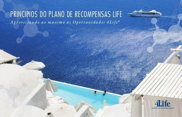 Principios do Plano de Recompensas Life Aproveitando ao maximo as Opor tunidades 4Life®