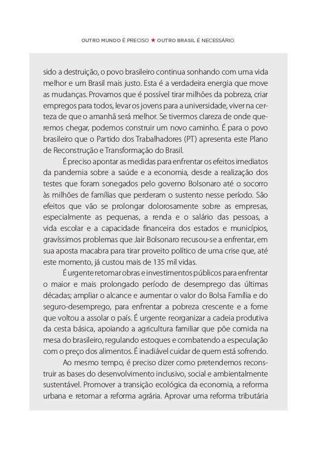 PLANO DE RECONSTRUÇÃO E TRANSFORMAÇÃO DO BRASIL justa e solidária, para que os ricos paguem mais e a maioria seja ali- via...