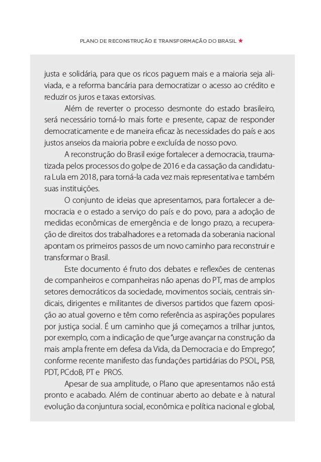 OUTRO MUNDO É PRECISO OUTRO BRASIL É NECESSÁRIO o Plano de Reconstrução e Transformação do Brasil terá de incorporar propo...