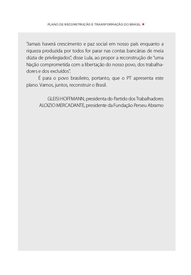 SUMÁRIO 17 APRESENTAÇÃO PARTE I 29 OUTRO MUNDO É PRECISO, OUTRO BRASIL É NECESSÁRIO 29 FUNDAMENTO: A VIDA COM DIREITOS E S...