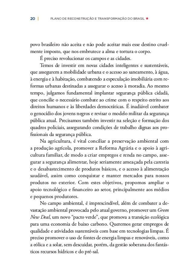 22   PLANO DE RECONSTRUÇÃO E TRANSFORMAÇÃO DO BRASIL empresas, reduzindo consideravelmente os tributos sobre o consumo e o...