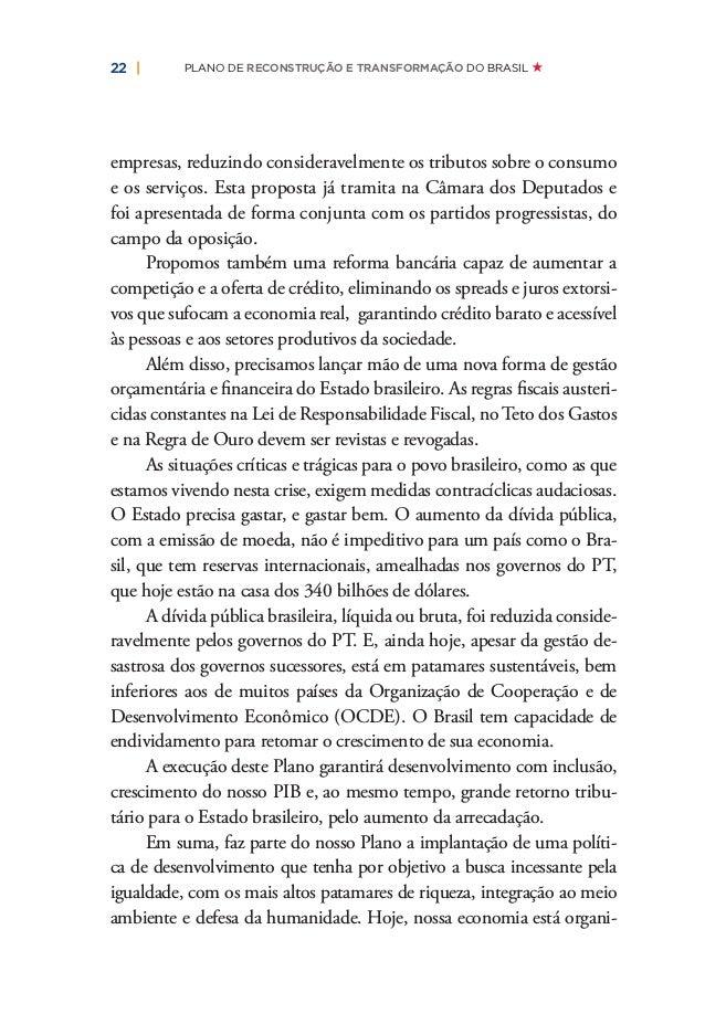 24   PLANO DE RECONSTRUÇÃO E TRANSFORMAÇÃO DO BRASIL democratização do acesso à informação correta e aos meios de comuni- ...