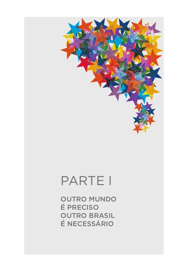 30   PLANO DE RECONSTRUÇÃO E TRANSFORMAÇÃO DO BRASIL até mesmo ao medo da morte. A extinção de estoques de alimentos e a f...