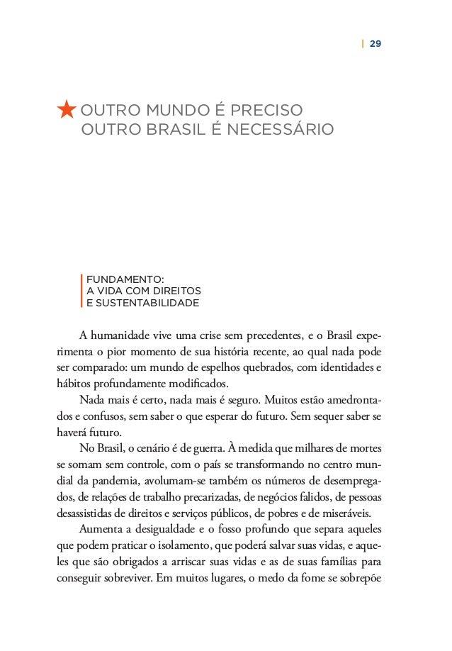 32   PLANO DE RECONSTRUÇÃO E TRANSFORMAÇÃO DO BRASIL cação, saúde, aposentadoria digna, proteção social, alimentação, se- ...