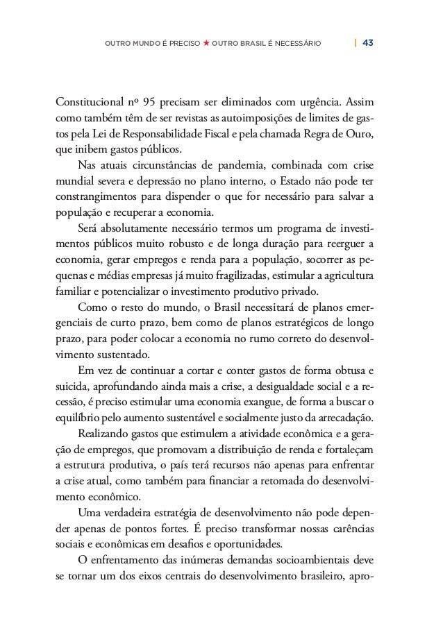 46   PLANO DE RECONSTRUÇÃO E TRANSFORMAÇÃO DO BRASIL Entretanto, no Brasil a maioria das pessoas está excluída da in- tern...